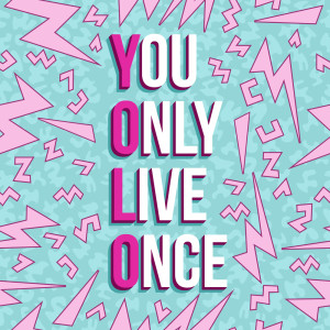 Inspiration quote poster, yolo motivation text with colorful vintage 80s background. EPS10 vector.